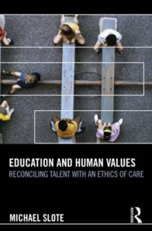 Education and Human Values av Michael Slote (Innbundet)