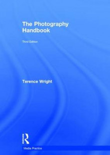 The Photography Handbook av Terence Wright (Innbundet)