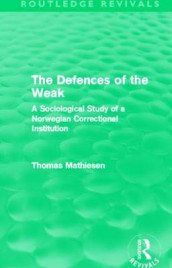 The Defences of the Weak av Thomas Mathiesen (Innbundet)