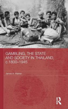 Gambling, the State and Society in Thailand, c.1800-1945 av James A. Warren (Innbundet)