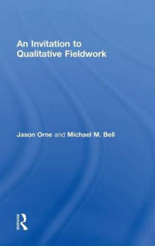 An Invitation to Qualitative Fieldwork av Jason Orne og Michael Bell (Innbundet)