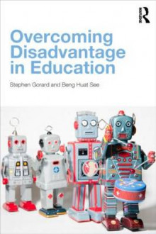 Overcoming Disadvantage in Education av Stephen Gorard og Beng Huat See (Heftet)