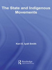 The State and Indigenous Movements av Keri E. Iyall Smith (Heftet)