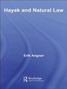 Hayek and Natural Law av Erik Angner (Heftet)