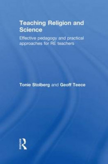 Teaching Religion and Science av Tonie Stolberg og Geoff Teece (Innbundet)