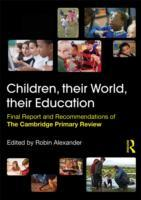 Children, their World, their Education av Robin Alexander, Michael Armstrong, Julia Flutter, Linda Hargreaves, Wynne Harlen, David Harrison, Elizabeth Hartley-Brewer, Ruth Kershner, John MacBeath og Berry Mayall (Heftet)