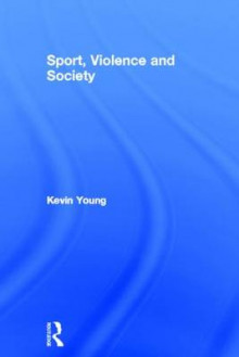 Sport, Violence and Society av Kevin Young (Innbundet)
