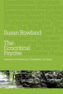 The Ecocritical Psyche av Susan Rowland (Heftet)