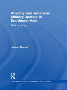 Atrocity and American Military Justice in Southeast Asia av Louise Barnett (Innbundet)