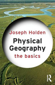 Physical Geography: The Basics av Joseph A. Holden (Heftet)