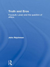 Truth and Eros av John Rajchman (Innbundet)
