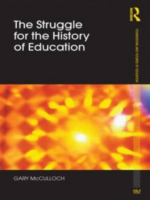 The Struggle for the History of Education av Gary McCulloch (Heftet)