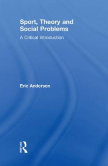 Sport, Theory and Social Problems av Eric Anderson og Adam White (Innbundet)