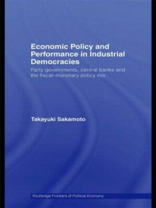 Economic Policy and Performance in Industrial Democracies av Takayuki Sakamoto (Heftet)