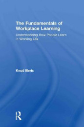 The Fundamentals of Workplace Learning av Knud Illeris (Innbundet)