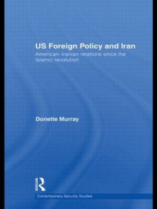 US Foreign Policy and Iran av Donette Murray (Heftet)