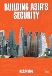 Building Asia's Security av Nick Bisley (Heftet)