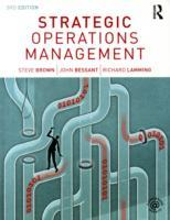Strategic Operations Management av Steve Brown, John Bessant og Richard Lamming (Heftet)