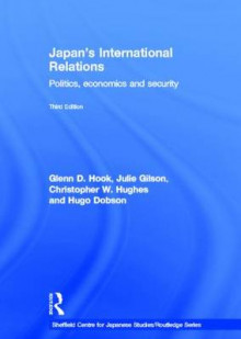 Japan's International Relations av Hugo Dobson, Julie Gilson, Glenn D. Hook og Christopher W. Hughes (Innbundet)