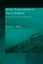 Identity, Ritual and State in Tibetan Buddhism av Martin A. Mills (Heftet)
