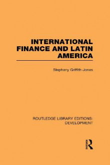 International Finance and Latin America av Stephany Griffith-Jones (Innbundet)