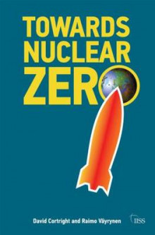 Towards Nuclear Zero av Raimo Vayrynen og David Cortright (Heftet)