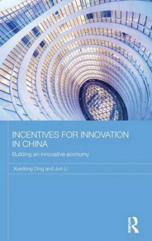 Incentives for Innovation in China av Xuedong Ding og Jun Li (Innbundet)
