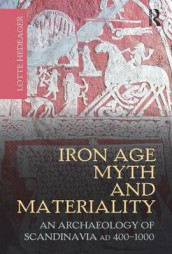Iron Age Myth and Materiality av Lotte Hedeager (Innbundet)