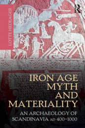 Iron Age Myth and Materiality av Lotte Hedeager (Heftet)