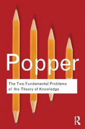 The Two Fundamental Problems of the Theory of Knowledge av Karl Popper (Heftet)