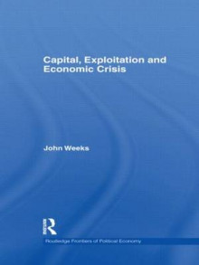 Capital, Exploitation and Economic Crisis av John Weeks (Innbundet)