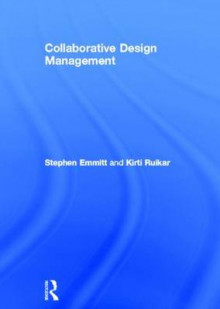 Collaborative Design Management av Stephen Emmitt og Kirti Ruikar (Innbundet)