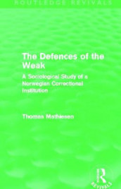 The Defences of the Weak av Thomas Mathiesen (Heftet)