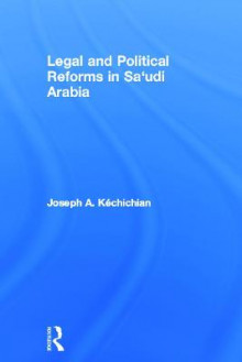 Legal and Political Reforms in Saudi Arabia av Joseph A. Kechichian (Innbundet)