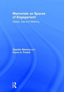 Memorials as Spaces of Engagement av Quentin Stevens og Karen A. Franck (Innbundet)