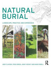 Natural Burial av Andy Clayden, Trish Green, Jenny Hockey og Mark Powell (Innbundet)
