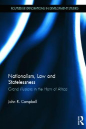 Nationalism, Law and Statelessness av John R. Campbell (Innbundet)
