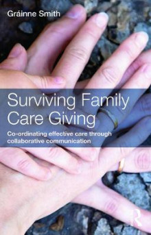 Surviving Family Care Giving av Grainne Smith (Heftet)