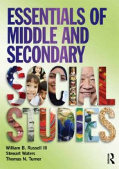Essentials of Middle and Secondary Social Studies av William B. Russell III, Thomas N. Turner og Stewart Waters (Heftet)