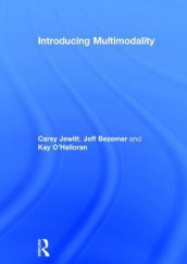 Introducing Multimodality av Jeff Bezemer, Carey Jewitt og Kay O'Halloran (Innbundet)
