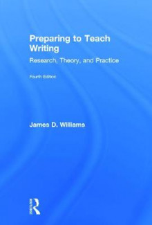 Preparing to Teach Writing av James D. Williams (Innbundet)