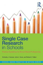 Single Case Research in Schools av John L. Davis, Richard I. Parker og Kimberly J. Vannest (Heftet)