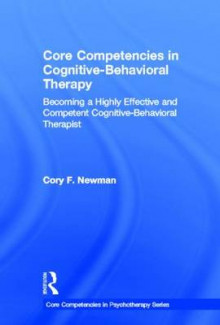 Core Competencies in Cognitive-Behavioral Therapy av Cory F. Newman (Innbundet)