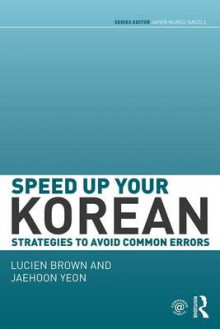 Speed up your Korean av Lucien Brown og Jaehoon Yeon (Heftet)
