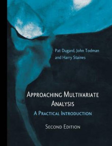 Approaching Multivariate Analysis av Pat Dugard, John Todman og Harry Staines (Heftet)