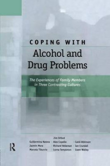 Coping with Alcohol and Drug Problems av Jim Orford, Guillermina Natera, Alex Copello, Carol Atkinson, Jazmin Mora, Richard Velleman, Ian Crundall, Marcella Tiburcio, Lorna Templeton og Gwen Walley (Heftet)