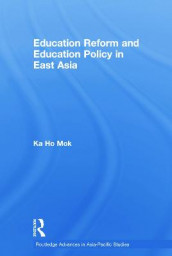 Education Reform and Education Policy in East Asia av Ka-ho Mok (Heftet)