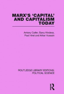 Marx's Capital and Capitalism Today Routledge Library Editions: Political Science Volume 52 av Tony Cutler, Barry Hindess, Athar Hussain og Paul Q. Hirst (Heftet)