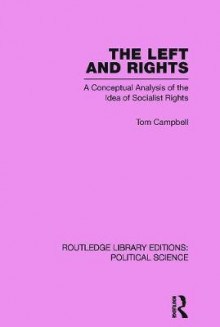 The Left and Rights Routledge Library Editions: Political Science Volume 50 av Tom Campbell (Heftet)