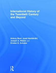 International History of the Twentieth Century and Beyond av Anthony Best, Jussi M. Hanhimaki, Joseph A. Maiolo og Kirsten E. Schulze (Innbundet)